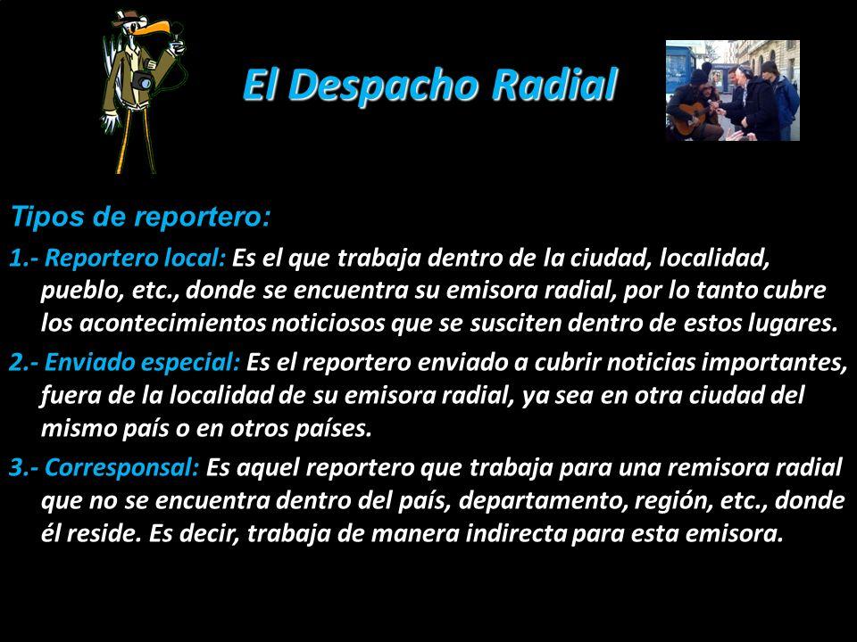 El Despacho Radial Tipos de reportero: