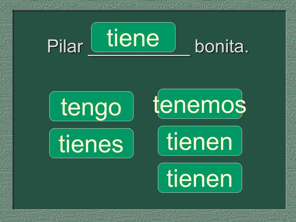 Pilar __________ bonita.