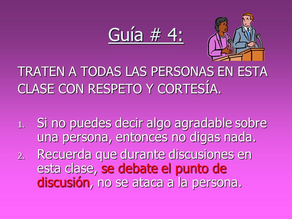 Guía # 4: TRATEN A TODAS LAS PERSONAS EN ESTA