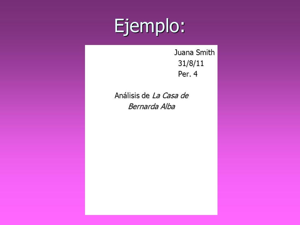 Ejemplo: Juana Smith 31/8/11 Per. 4 Análisis de La Casa de