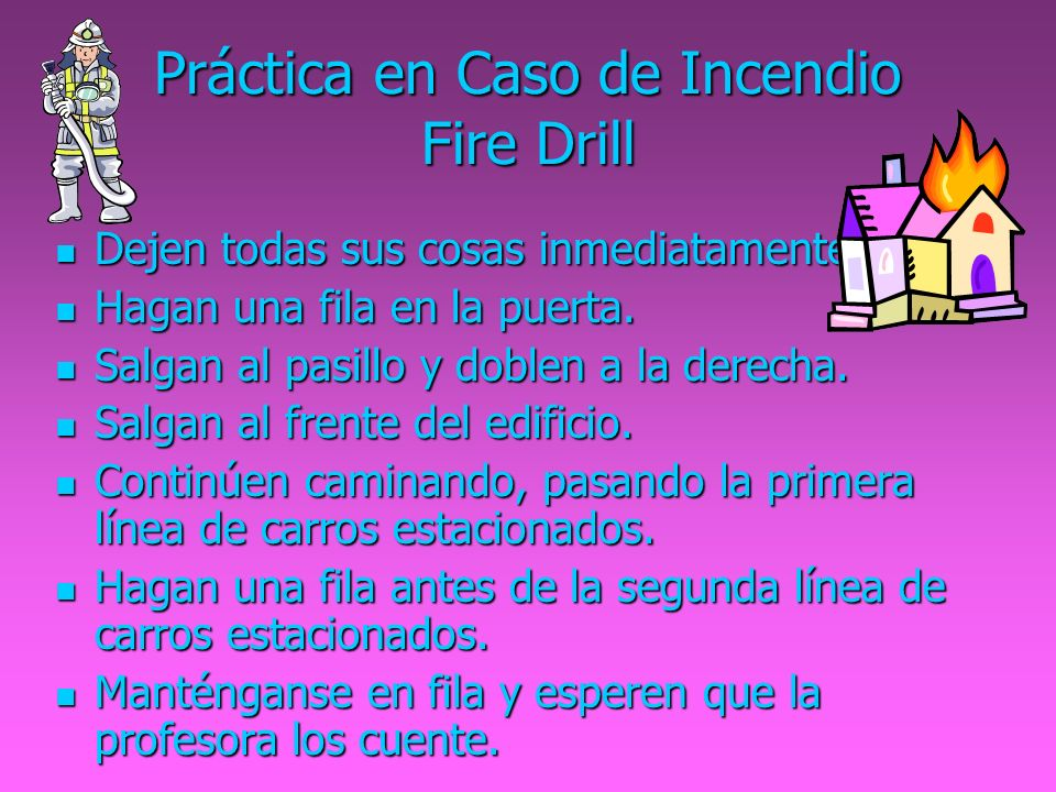 Práctica en Caso de Incendio Fire Drill