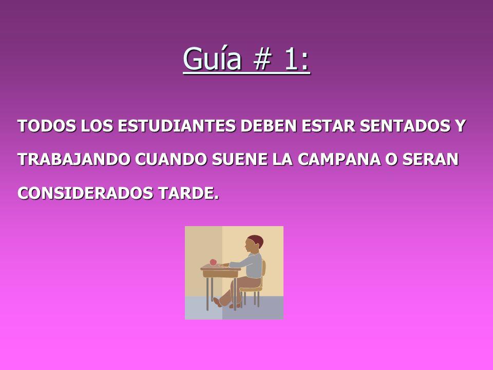 Guía # 1: TODOS LOS ESTUDIANTES DEBEN ESTAR SENTADOS Y