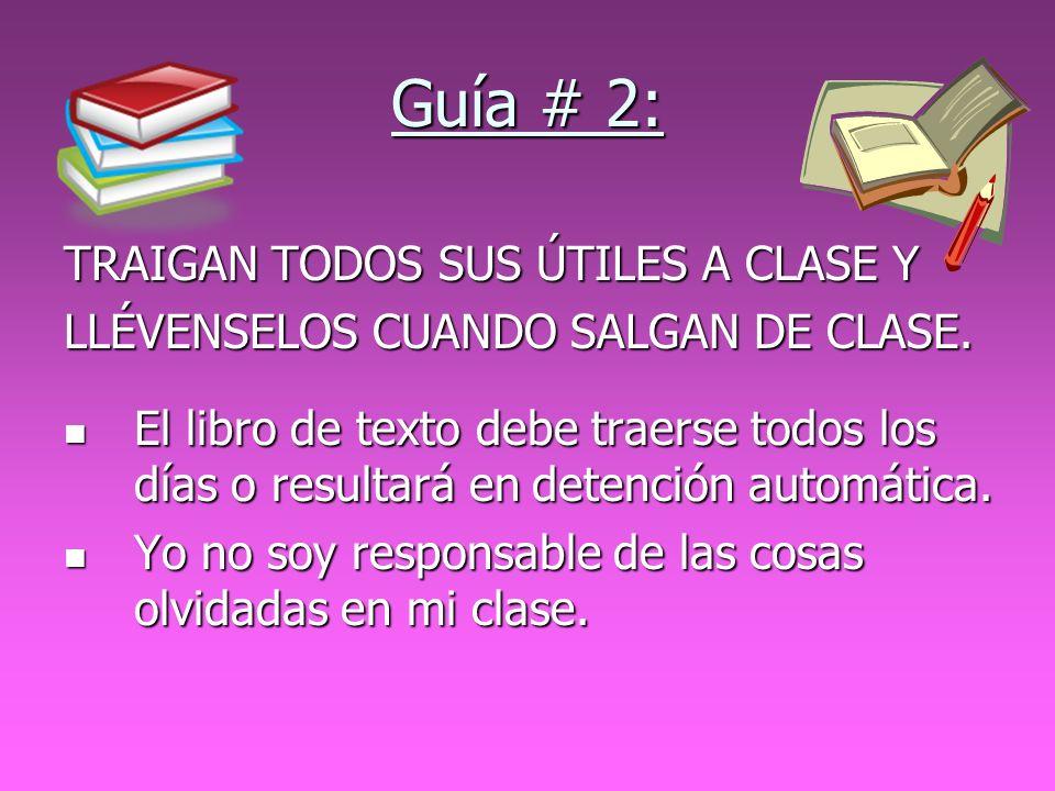 Guía # 2: TRAIGAN TODOS SUS ÚTILES A CLASE Y