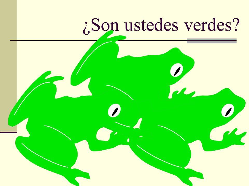 ¿Son ustedes verdes