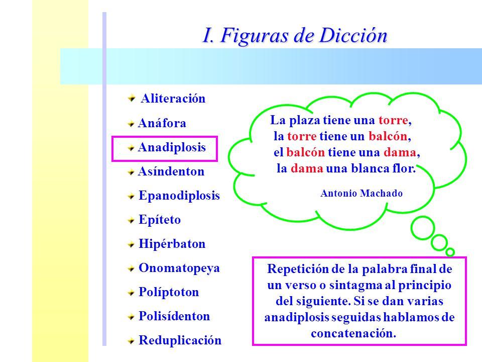 I. Figuras de Dicción Aliteración Anáfora Anadiplosis