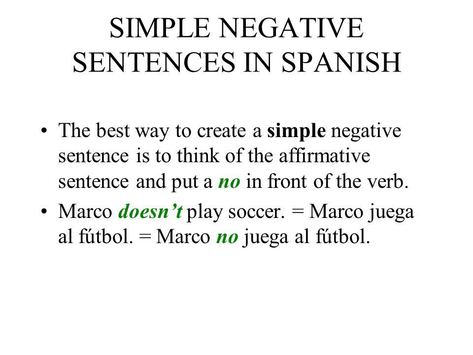 SIMPLE NEGATIVE SENTENCES IN SPANISH