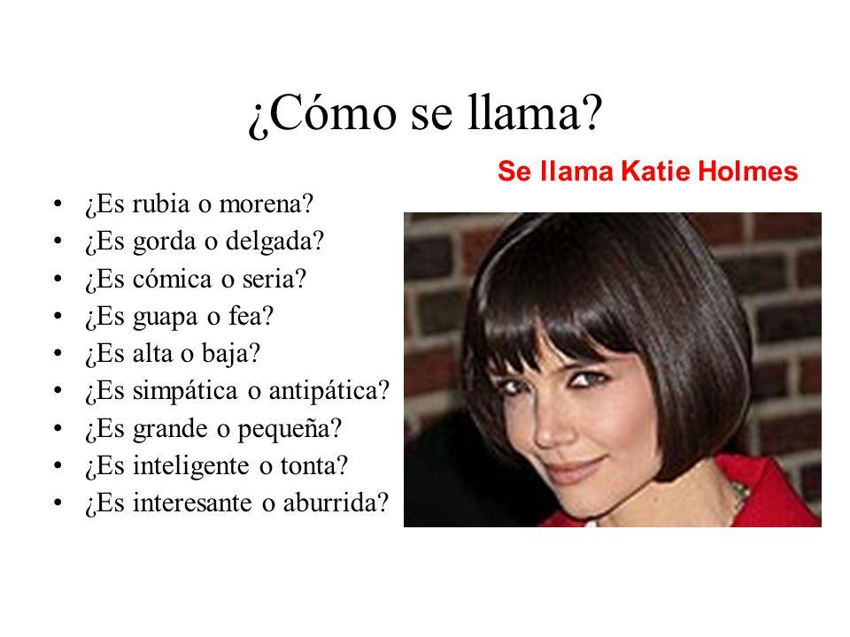 ¿Cómo se llama Se llama Katie Holmes ¿Es rubia o morena
