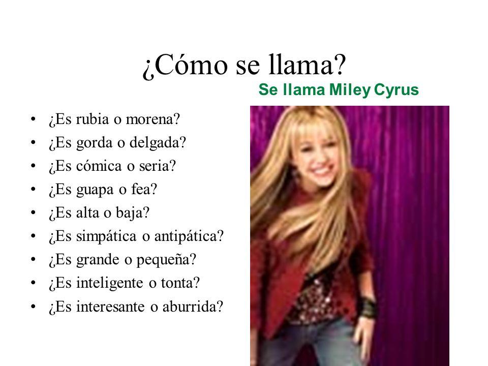 ¿Cómo se llama Se llama Miley Cyrus ¿Es rubia o morena