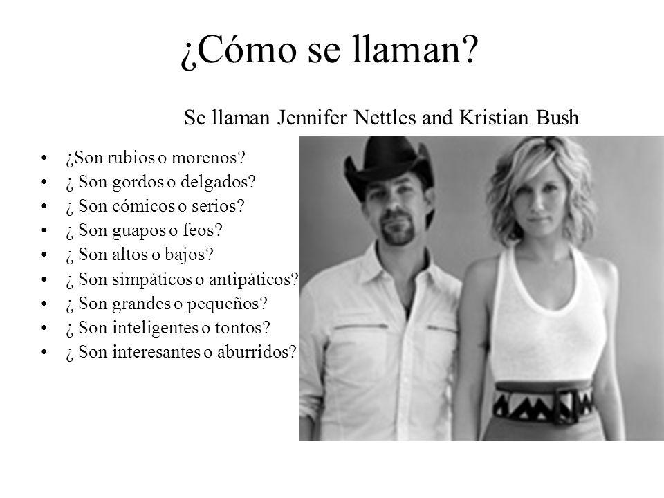 ¿Cómo se llaman Se llaman Jennifer Nettles and Kristian Bush