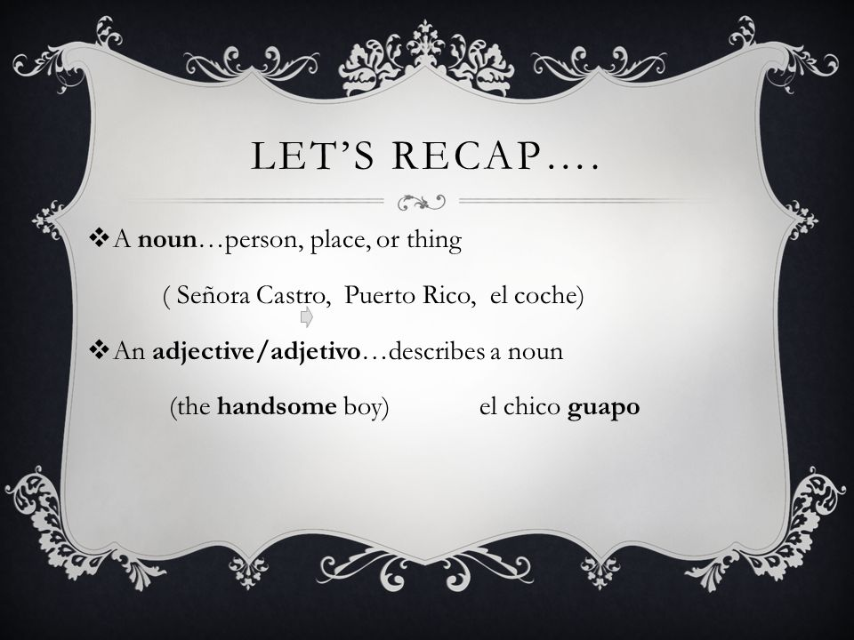 Let's recap…. A noun…person, place, or thing