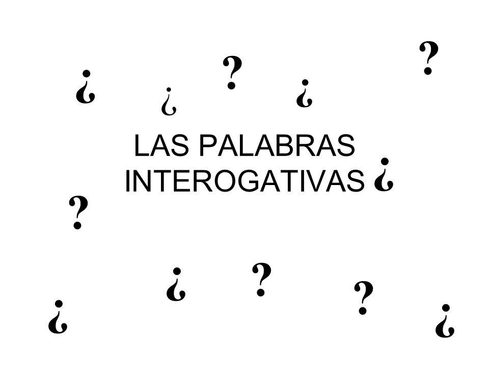 LAS PALABRAS INTEROGATIVAS
