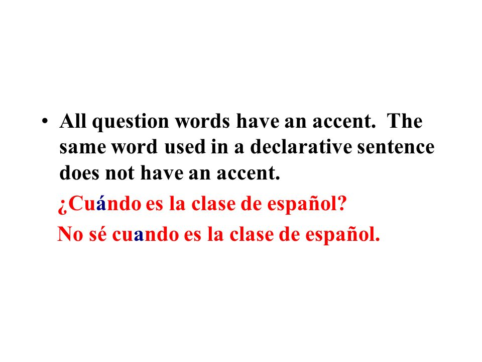 All question words have an accent
