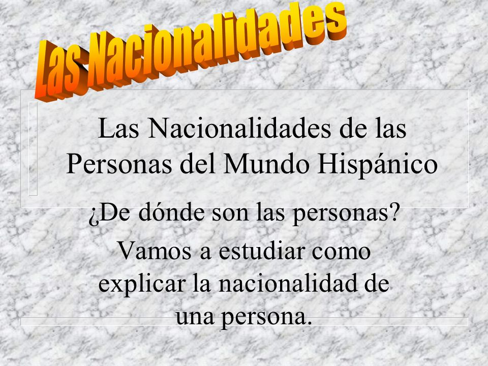 Las Nacionalidades de las Personas del Mundo Hispánico