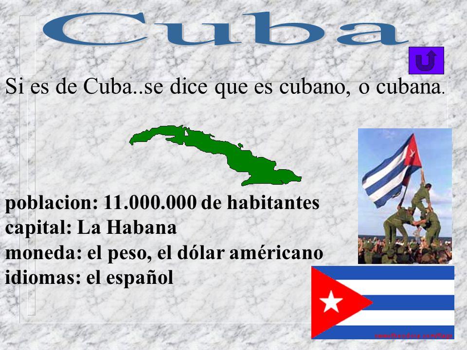 Si es de Cuba..se dice que es cubano, o cubana.