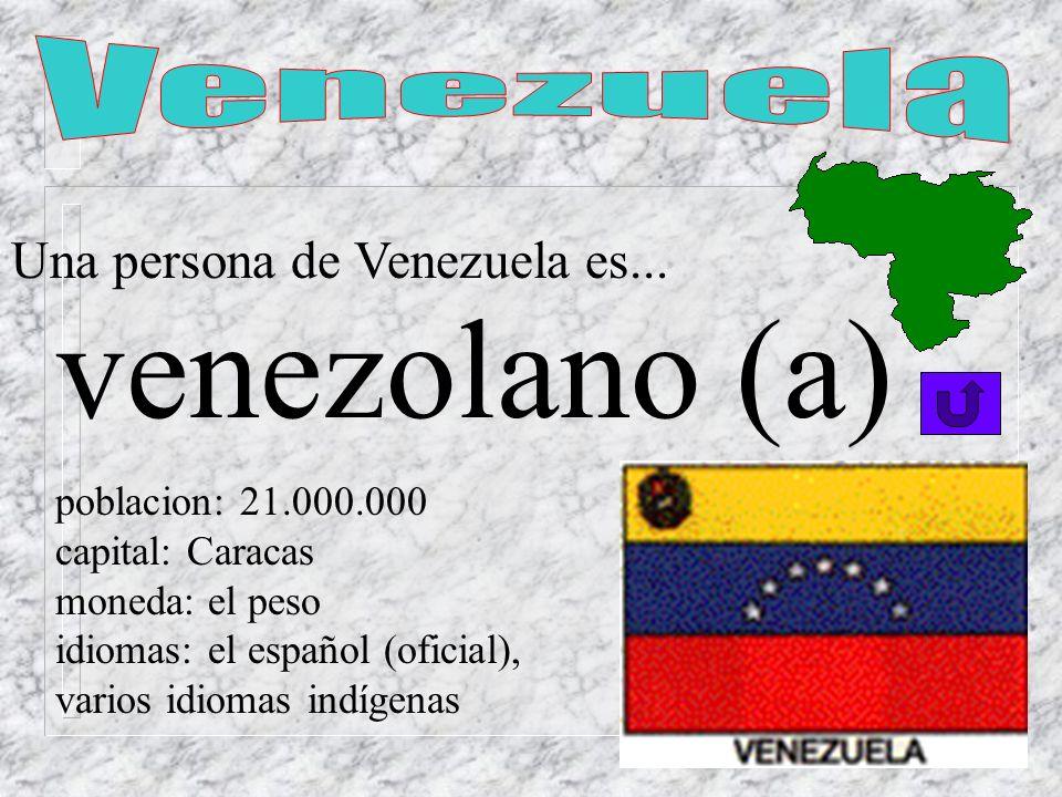 venezolano (a) Venezuela Una persona de Venezuela es...
