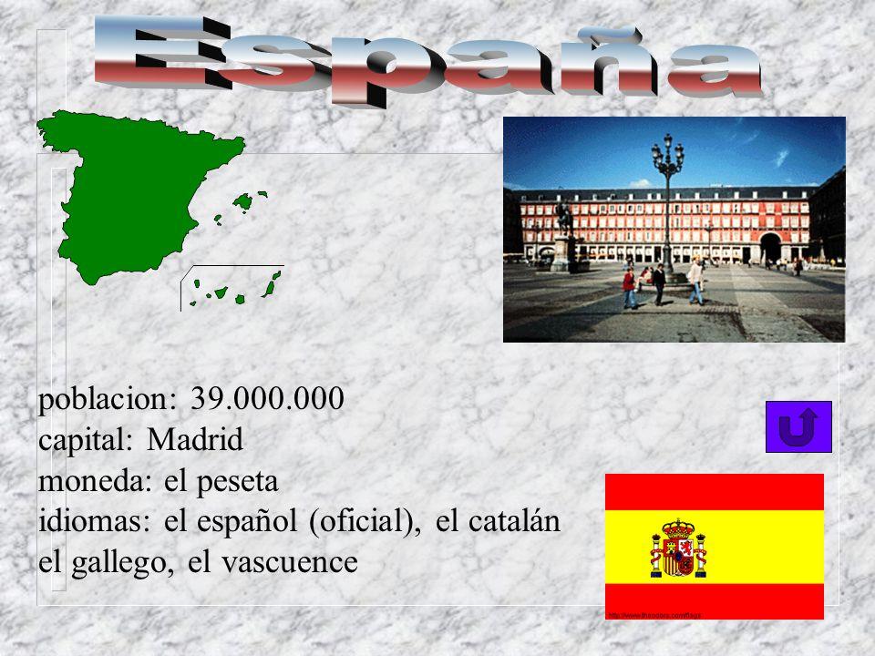 España poblacion: 39.000.000 capital: Madrid moneda: el peseta