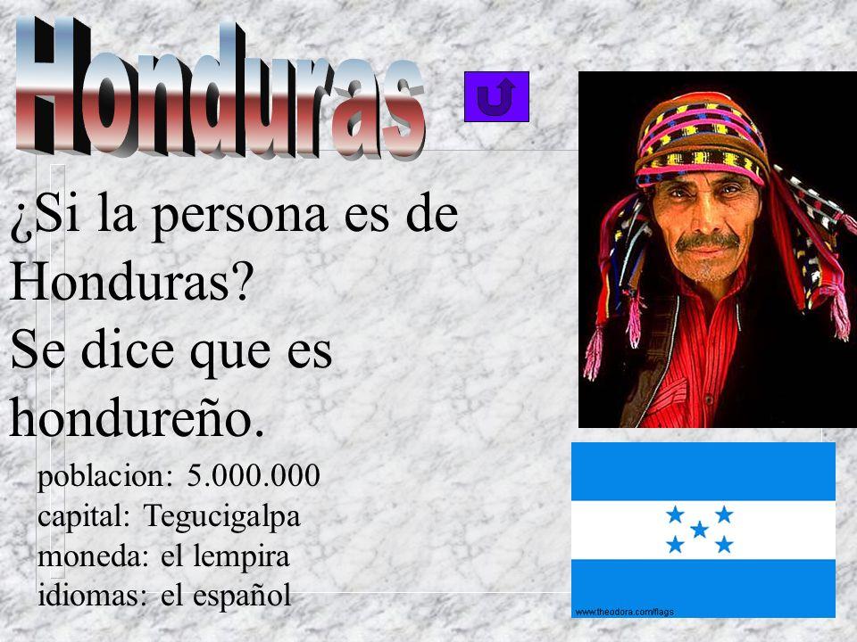 ¿Si la persona es de Honduras Se dice que es hondureño.