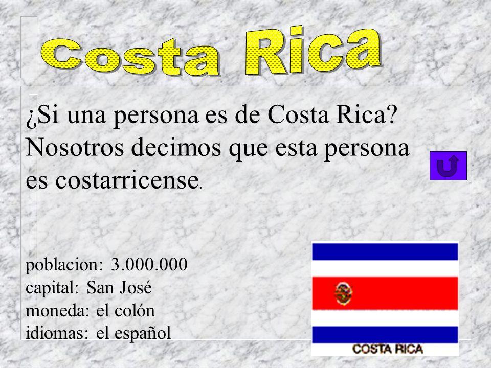 ¿Si una persona es de Costa Rica Nosotros decimos que esta persona
