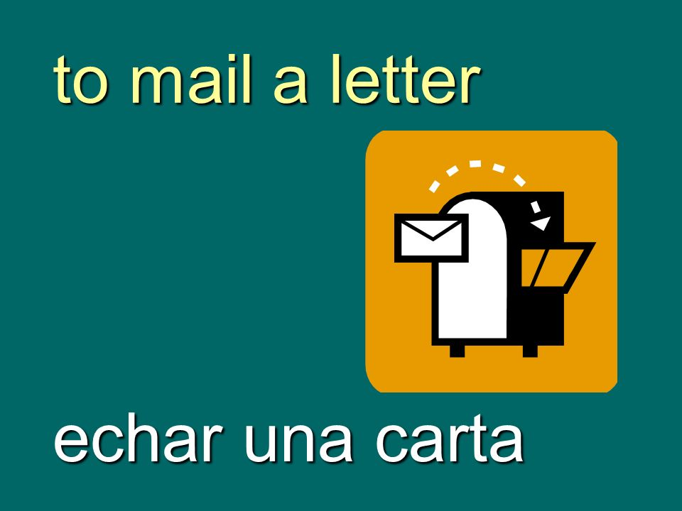 to mail a letter echar una carta