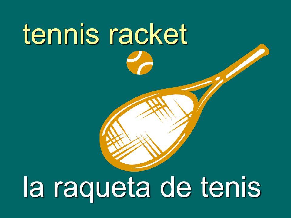 tennis racket la raqueta de tenis