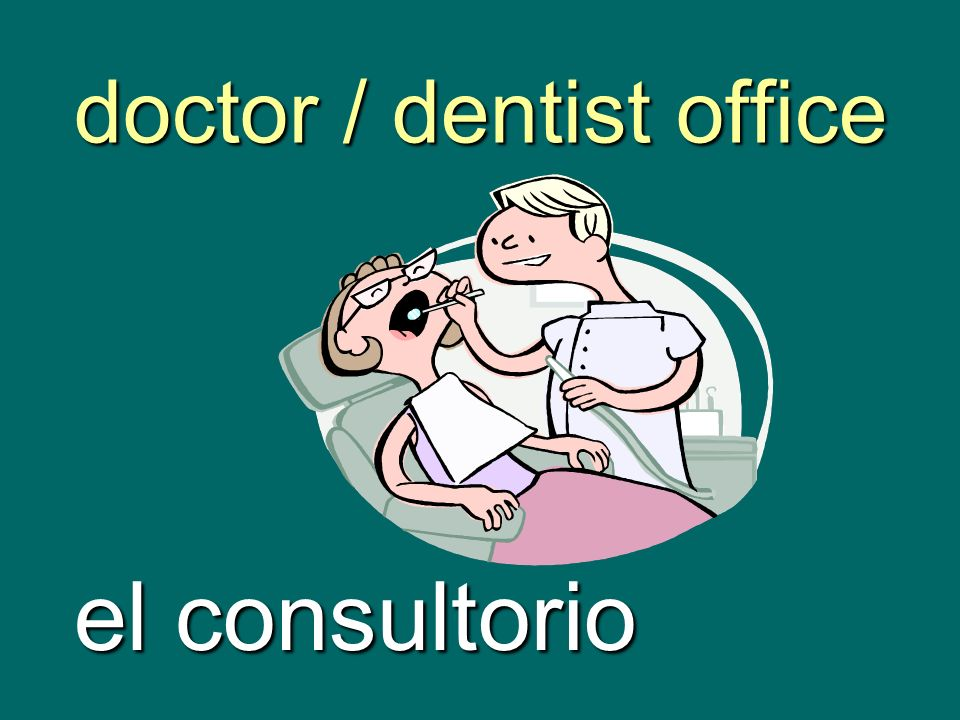 doctor / dentist office