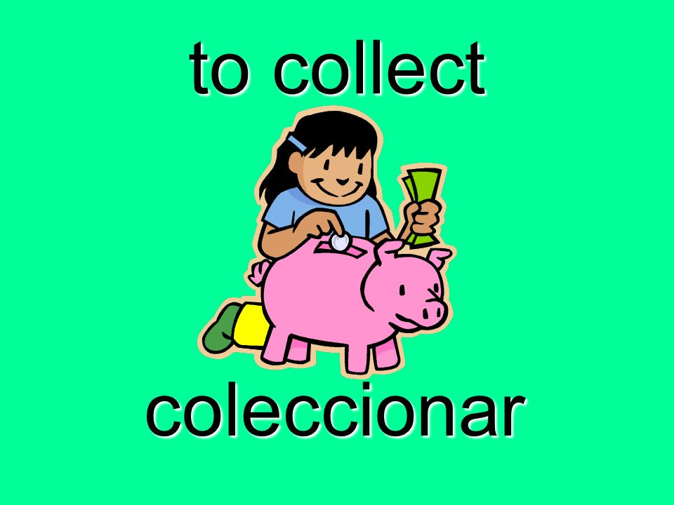 to collect coleccionar
