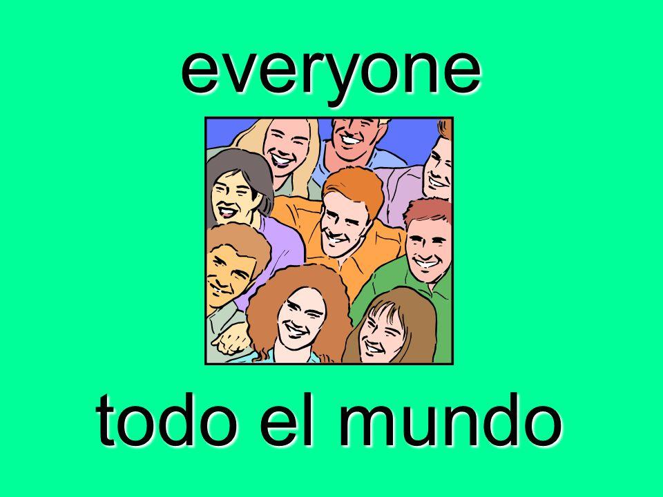 everyone todo el mundo