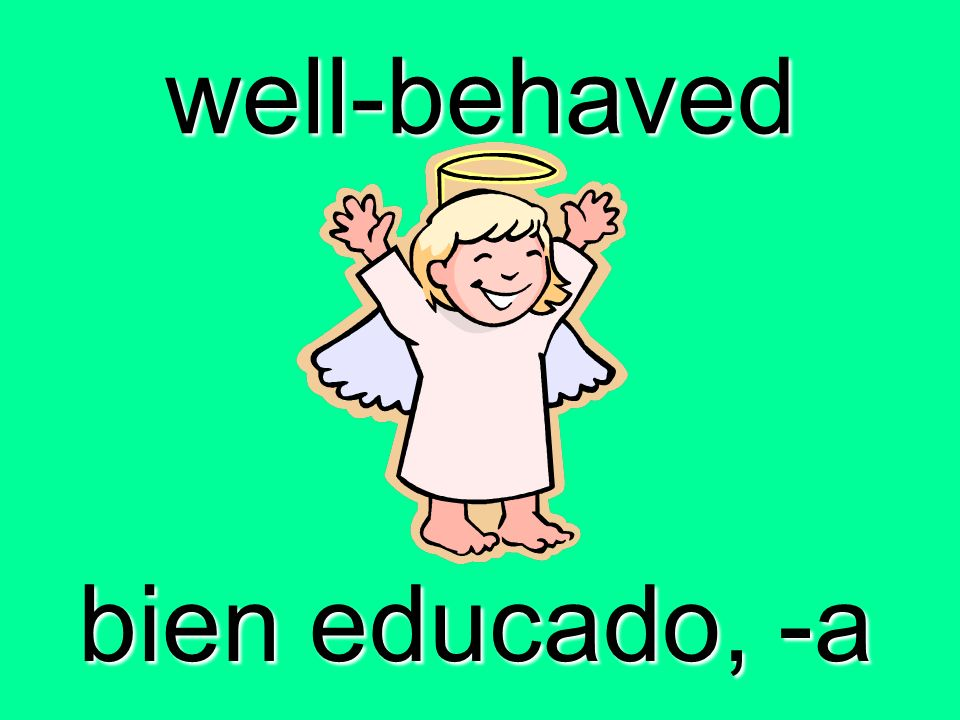 well-behaved bien educado, -a