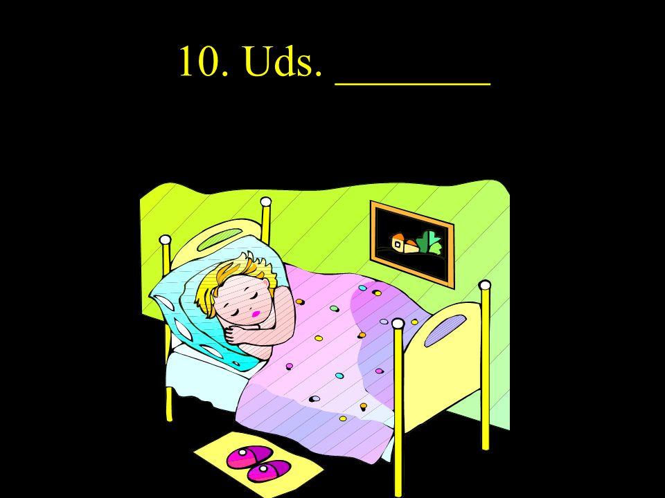 10. Uds. _______