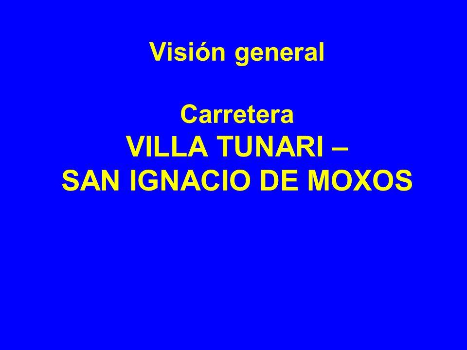 Visión general Carretera VILLA TUNARI – SAN IGNACIO DE MOXOS