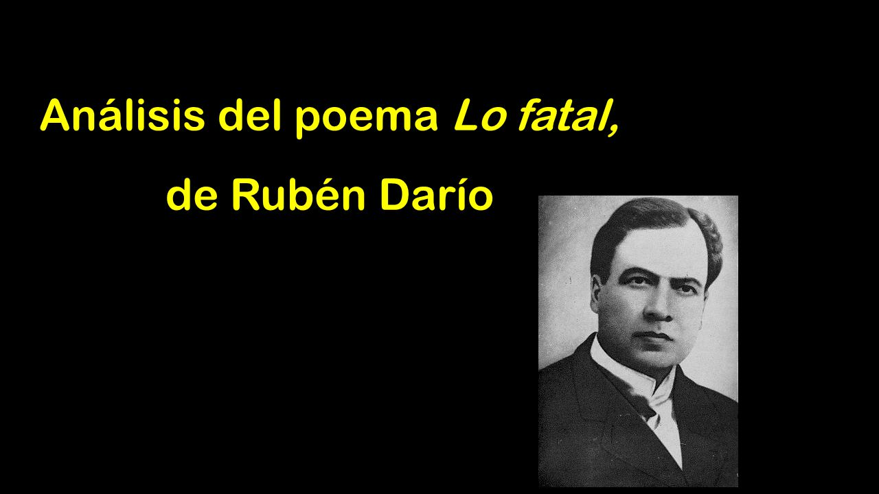 Analisis Del Poema Lo Fatal De Ruben Dario Ppt Video Online Descargar