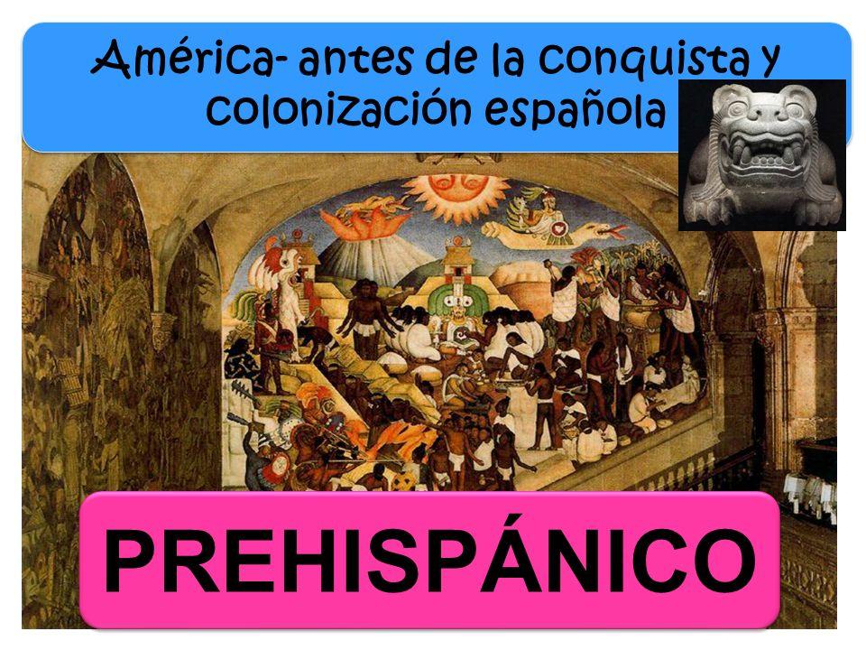 América- antes de la conquista y colonización española