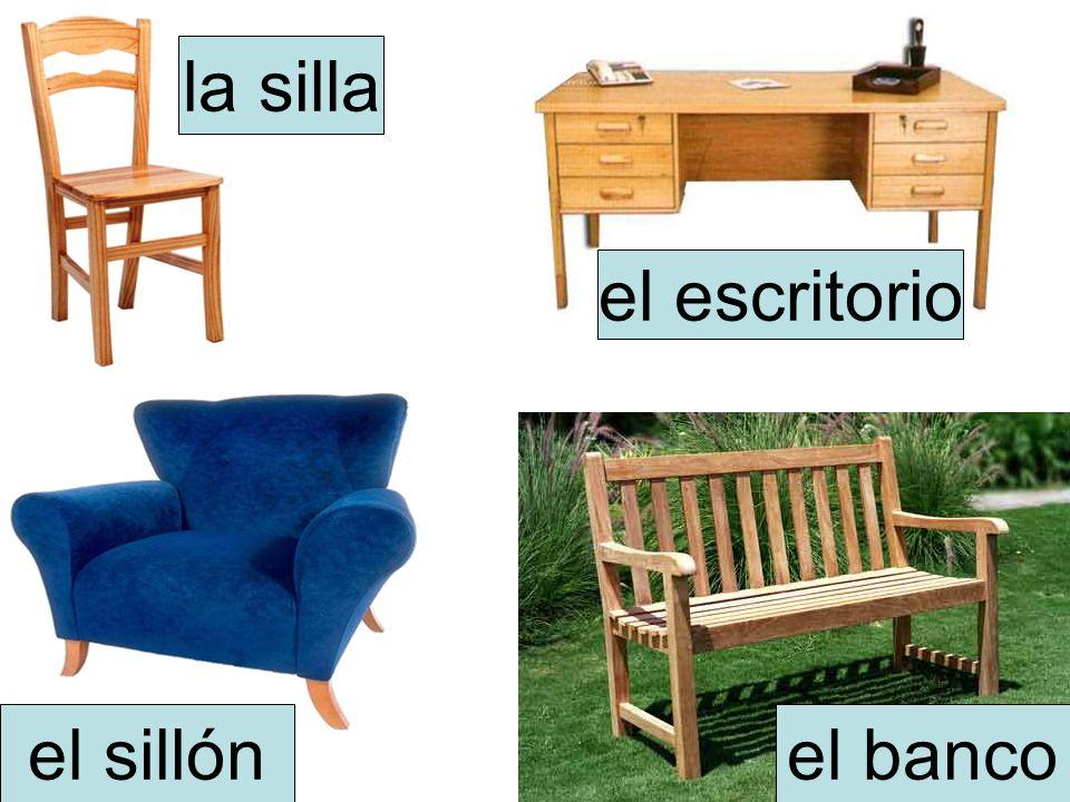 la silla el escritorio el sillón el banco