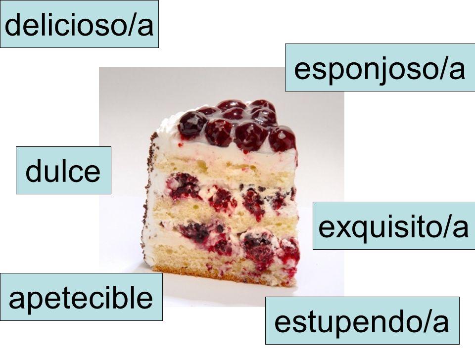 delicioso/a esponjoso/a dulce exquisito/a apetecible estupendo/a