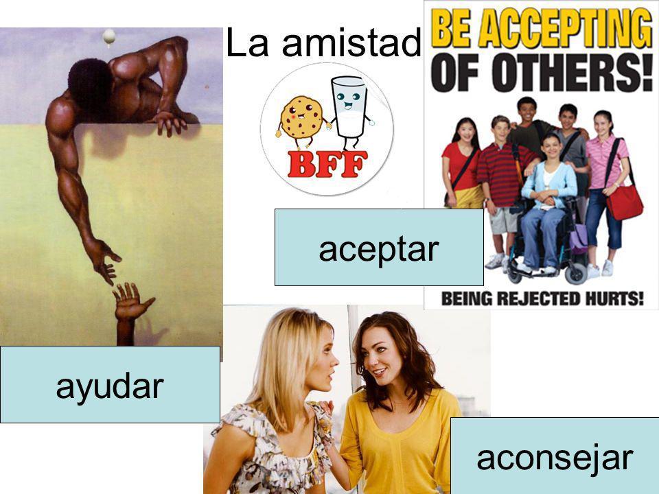 La amistad aceptar ayudar aconsejar