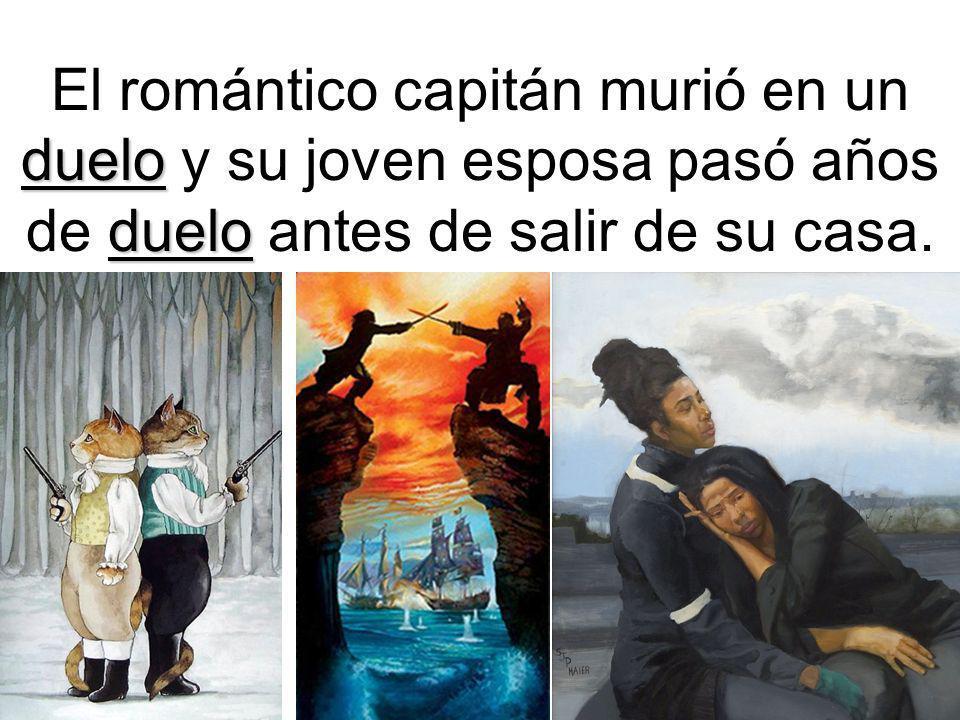 El romántico capitán murió en un duelo y su joven esposa pasó años de duelo antes de salir de su casa.
