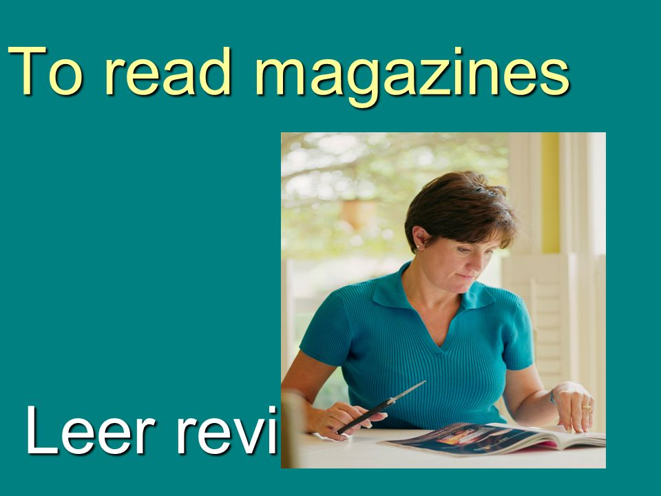 To read magazines Leer revistas