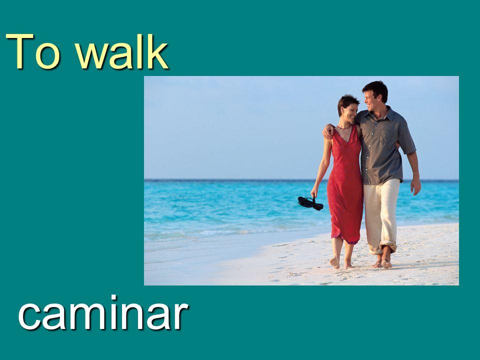 To walk caminar