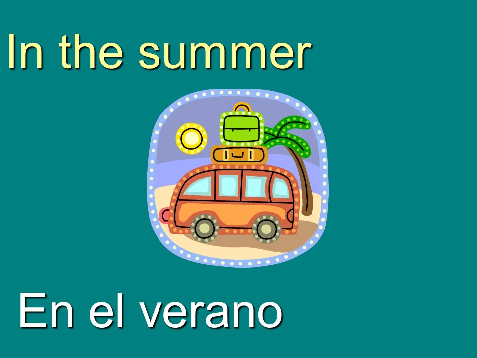 In the summer En el verano