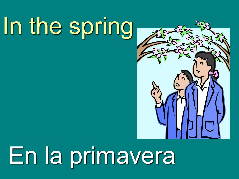 In the spring En la primavera
