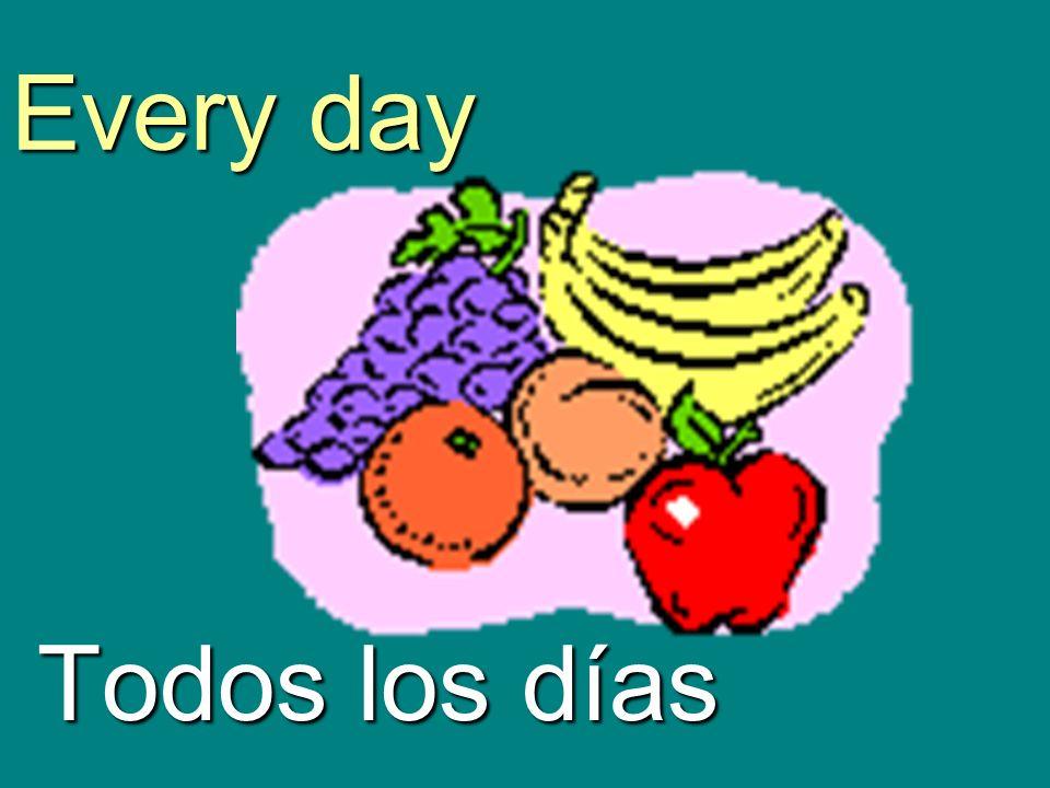 Every day Todos los días