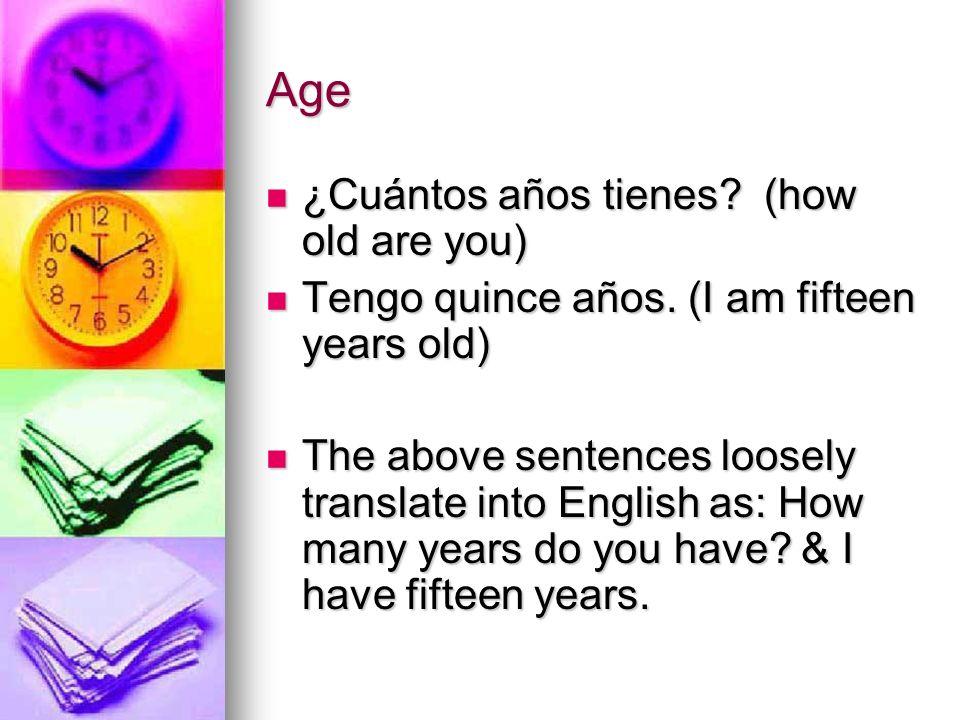 Age ¿Cuántos años tienes (how old are you)