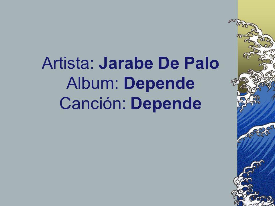Artista: Jarabe De Palo Album: Depende Canción: Depende