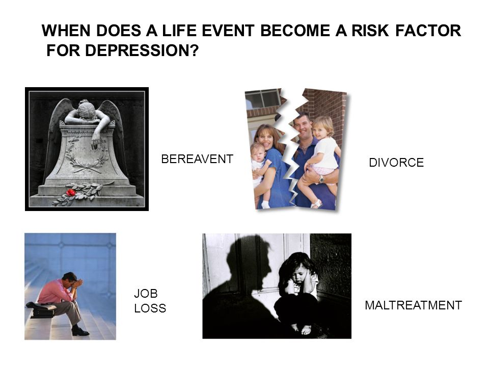 WHEN DOES A LIFE EVENT BECOME A RISK FACTOR FOR DEPRESSION