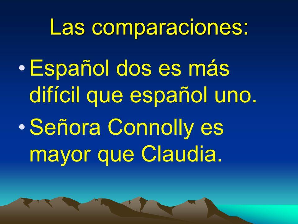 Las comparaciones: Español dos es más difícil que español uno.