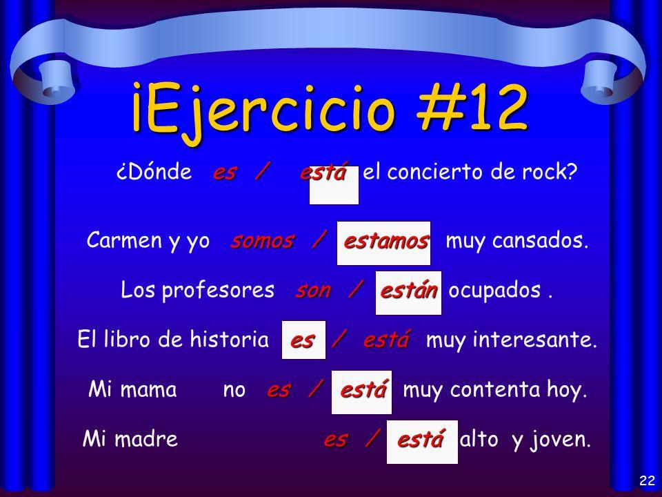 ¡Ejercicio #12 ¿Dónde es / está el concierto de rock