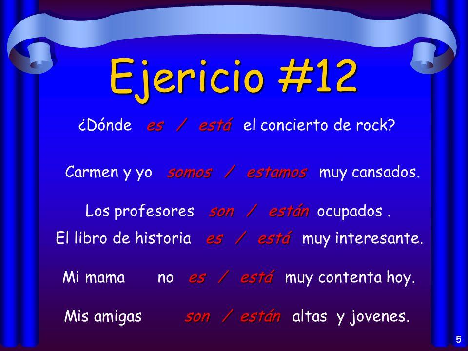 Ejericio #12 ¿Dónde es / está el concierto de rock