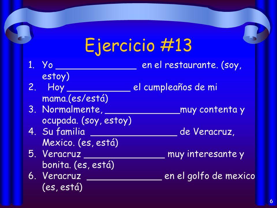 Ejercicio #13 Yo ______________ en el restaurante. (soy, estoy)