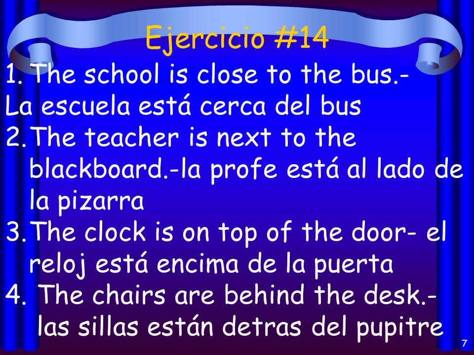 Ejercicio #14 The school is close to the bus.-