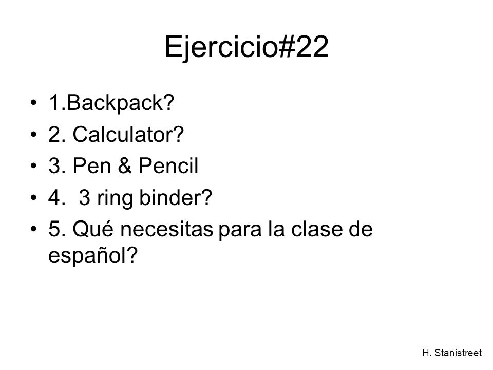 Ejercicio#22 1.Backpack 2. Calculator 3. Pen & Pencil